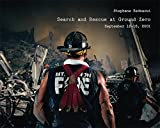 Search and Rescue at Ground Zero: September 12th to 16th, 2001