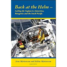Back at the helm - sailing the Yaghan to Antarctica, Patagonia and the South Pacific (English Edition)