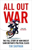 Book - All Out War: The Full Story of How Brexit Sank Britain's Political Class