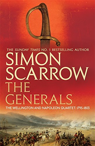 The Generals (Wellington and Napoleon 2) (The Wellington and Napoleon Quartet) por Simon Scarrow