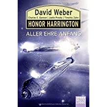 Honor Harrington: Aller Ehre Anfang: Roman