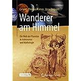 Wanderer am Himmel: Die Welt der Planeten in Astronomie und Mythologie