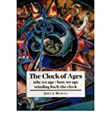 The Clock of Ages : Why We Age, How We Age, Winding Back the Clock