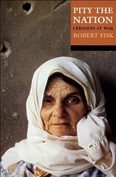 Pity the Nation: Lebanon at War par [Fisk, Robert]