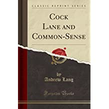 Cock Lane and Common-Sense (Classic Reprint)