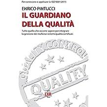 Il guardiano della qualità: Per conoscere e applicare la ISO 9001:2015 (Sanità e Normativa)