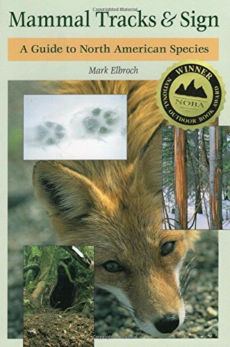 Mammal Tracks and Sign: A Guide to North American Species