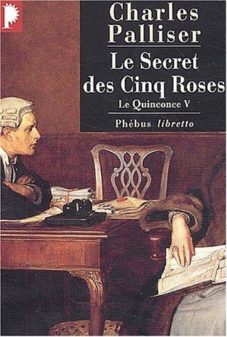 Le Quinconce V : Le Secret des cinq roses