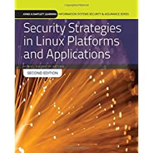 Security Strategies In Linux Platforms And Applications (Jones & Bartlett Learning Information Systems Security & Assurance) by Michael Jang (2015-10-20)
