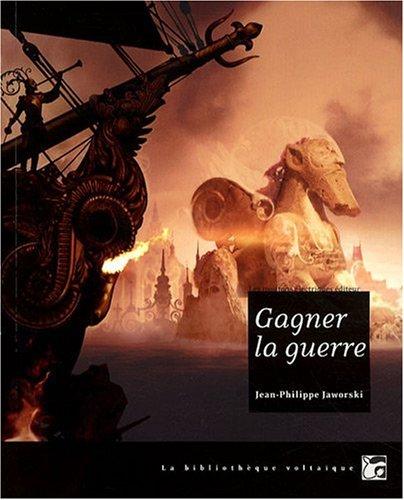 Gagner la guerre : Récit du vieux royaume par Jean-Philippe Jaworski