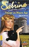 Sabrina l'apprentie sorcière, Tome 27 : Voyage au Moyen Age