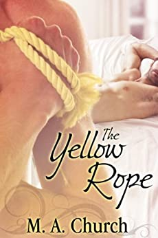 The Yellow Rope (English Edition) par [Church, MA]