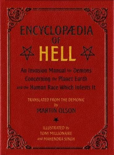 Encyclopaedia Of Hell An Invasion Manual For Demons Concerning The Planet Earth And The Human Race Which Infests It