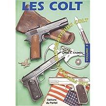 Les Colt, volume 3 :  Les pistolets automatiques colt