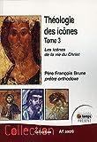 Théologie des icônes Tome 3 - Les icônes de la vie du Christ