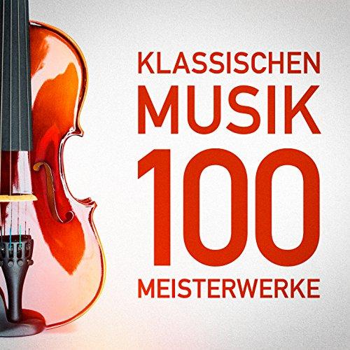 100 Meisterwerke der Klassischen Musik