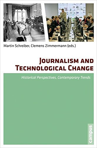 Journalism and Technological Change: Historical Perspectives, Contemporary Trends by Martin Schreiber (2014-09-19)