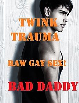 Twink Trauma (Very Rough Gay Sex) (English Edition) par [Daddy, Bad]