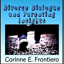 Divorce Dialogue and Parenting Insights