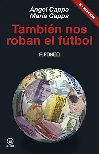 TAMBIÉN NOS ROBAN EL FÚTBOL (A fondo nº 13) por Ángel Cappa