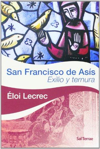 San francisco de Asís: Exilio y ternura (Servidores y Testigos)