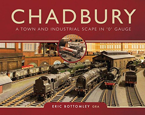 Chadbury: A Town and Industrial Scape in '0' Gauge (English Edition) por Eric Bottomley