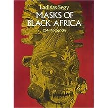 Segy, L: MASKS OF BLACK AFRICA (African Art Art of Illustration)