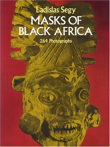 Segy, L: MASKS OF BLACK AFRICA (African Art Art of Illustration)