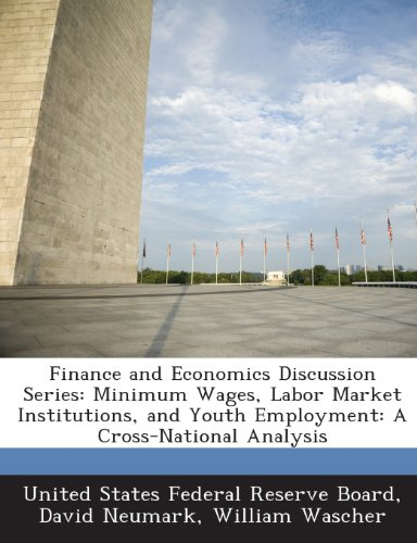 Finance and Economics Discussion Series: Minimum Wages, Labor Market Institutions, and Youth Employment: A Cross-National Analysis
