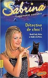 Sabrina Tome 10 : Détective de choc !