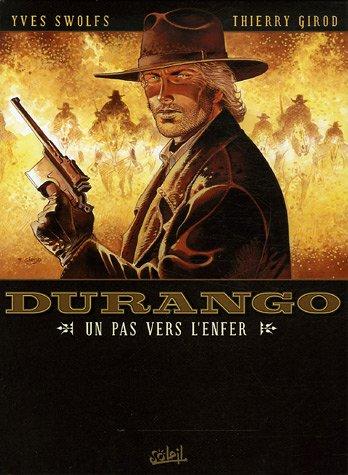 Durango, Tome 14 : Un pas vers l'enfer par Yves Swolfs, Thierry Girod