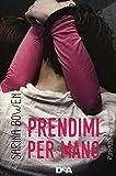 Scarica Libro Prendimi per mano (PDF,EPUB,MOBI) Online Italiano Gratis