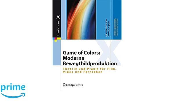 Game of Colors: Moderne Bewegtbildproduktion: Theorie und ...