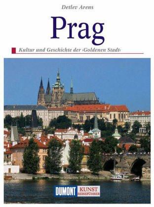 Prag. Kunst - Reiseführer. Kunst, Kultur und Geschichte der 'Goldenen Stadt'