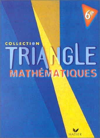 Triangle : Mathématiques, 6e par M. Mante
