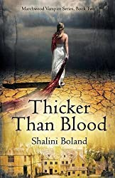 Thicker Than Blood (Marchwood Vampire Series #2) by Shalini Boland (2012-04-17)