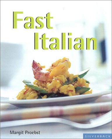 Fast Italian: The Flavor of Italy - In a Flash!