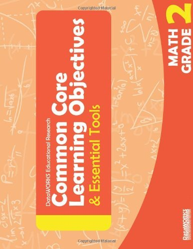 Common Core Learning Objectives & Essential Tools - 2 - MATH by Dataworks Educational Research (2013-02-14)