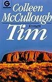 Tim - Colleen McCullough