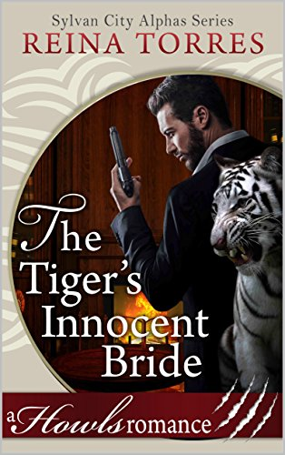 The Tiger's Innocent Bride: Howls Romance (Sylvan City Alphas Book 1)