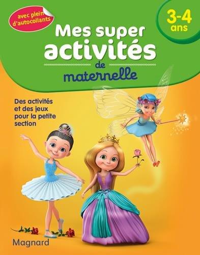 Mes Super activités - 3-4 ans - Danseuses, Princesses et Fées par  (Broché - Feb 13, 2018)