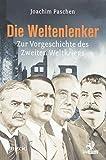 Die Weltenlenker: Zur Vorgeschichte des Zweiten Weltkriegs - Joachim Paschen