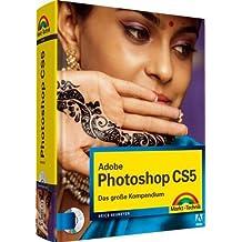 Adobe Photoshop CS5 - Das große Kompendium (Kompendium / Handbuch) by Heico Neumeyer (2010-08-01)