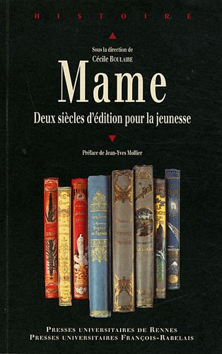 Mame : Deux siècles d'édition pour la jeunesse par Cécile Boulaire
