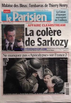 PARISIEN EDITION DE PARIS (LE) [No 20217] du 08/09/2009 - MALAISE DES BLEUS - L'EMBARRAS DE THIERRY HENRY - LA CAISSE D'EPARGNE ESCROQUEE DE 7 MILLIONS - AFFAIRE CLEARSTREAM - LA COLERE DE SARKOZY - DE VILLEPIN - NE MANQUEZ PAS POCALYPSE SUR FRANCE