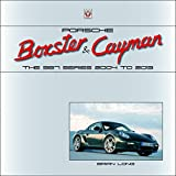 Porsche Boxster & Cayman: The 987 Series 2005 to 2012