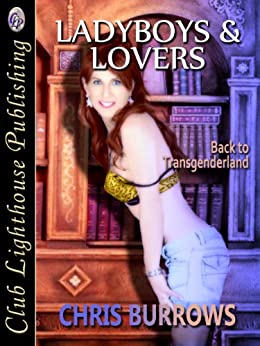 Ladyboys and Lovers: Originally released as Porn And Me (English Edition) par [Burrows, Chris]