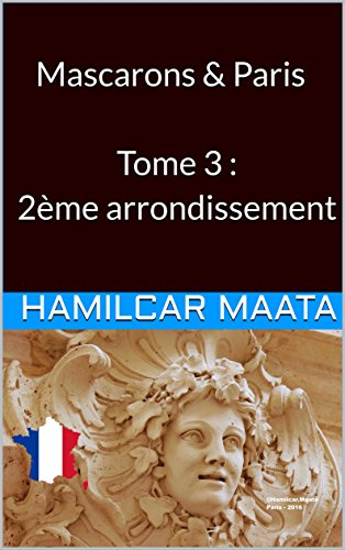 Mascarons & Paris Tome 3 : 2me arrondissement