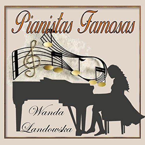 Pianistas Famosas, Wanda Landowska