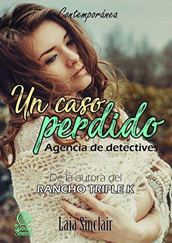 Un caso perdido: Thriller romántico. Suspense y humor. (Agencia de detectives nº 1)